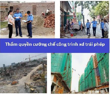 Thẩm quyền cưỡng chế phá dỡ công trình xây dựng trái phép