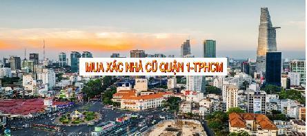 ĐƠN VỊ MUA XÁC NHÀ QUẬN 1 TPHCM-0907562555