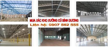 Đơn vị mua xác nhà xưởng cũ tại Bình Dương - 0907562555
