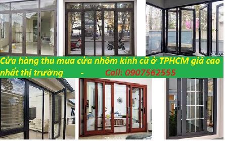 MUA THANH LÝ CỬA NHÔM KÍNH XINGFA CŨ TPHCM - 0907562555