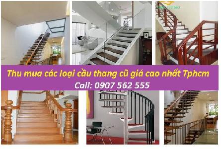 THU MUA CẦU THANG CŨ GIÁ CAO NHẤT TPHCM - 0907562555